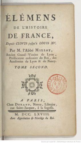 Élémens de l'histoire de France, depuis Clovis jusqu'à Louis XV, par M. l'abbé Millot,...